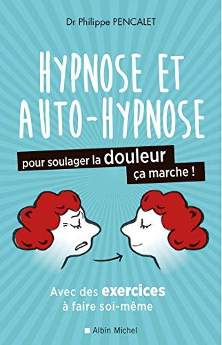 Hypnose et auto-hypnose pour soulager la douleur, ça...