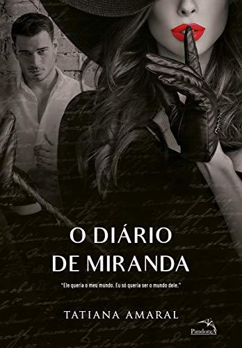 O diário de Miranda - Livro 3: Ele queria o meu mundo. Eu só queria ser o mundo dele.