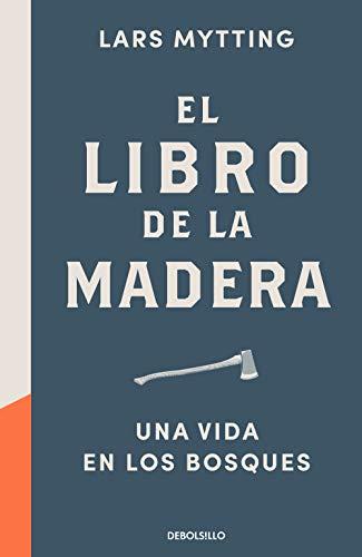 El libro de la madera: Una vida en los bosques (Best Seller)