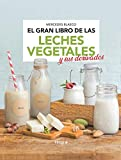 El gran libro de las leches vegetales y sus derivados (ALIMENTACIÓN)
