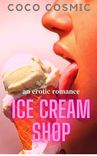 Ice Cream Shop: Erotic Romance (English Edition)