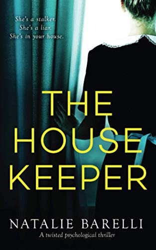 Compare Textbook Prices for The Housekeeper: A twisted psychological thriller  ISBN 9780648225973 by Barelli, Natalie