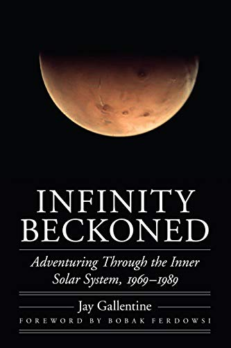 Infinity Beckoned: Adventuring Through the Inner Solar System, 1969–1989 (Outward Odyssey: A People's History of Spaceflight)