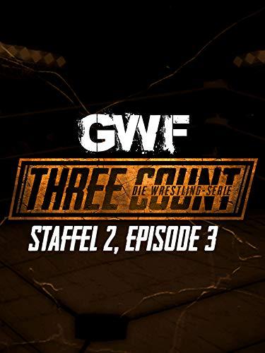 GWF Three Count - Die Wrestling-Serie, Staffel 2, Episode 3