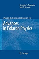 Advances in Polaron Physics (Springer Series in Solid-State Sciences)