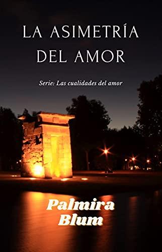 La Asimetría del Amor de Palmira Blum
