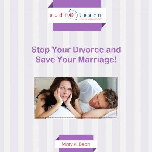 Stop Your Divorce and Save Your Marriage! cover art