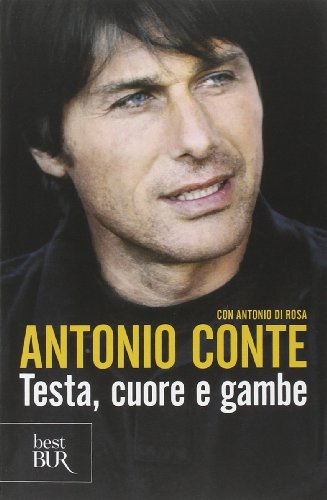 """""""Testa, cuore e gambe"""" di Antonio Conte"""