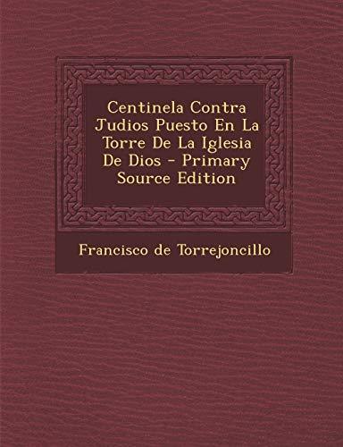 Centinela Contra Judios Puesto En La Torre De La Iglesia De Dios - Primary Source Edition