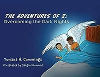 The Adventures of Z: Overcoming the Dark Nights
