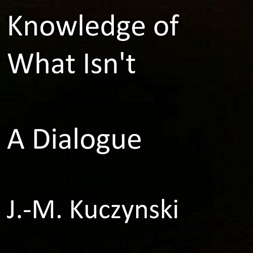 Knowledge of What Isn't  By  cover art