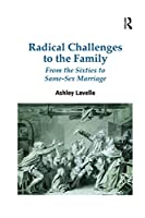 Radical Challenges to the Family: From the Sixties to Same-Sex Marriage
