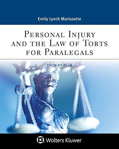 Compare Textbook Prices for Personal Injury and the Law of Torts for Paralegals Aspen Paralegal 5 Edition ISBN 9781543810837 by Emily Lynch Morissette