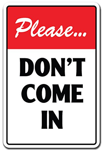 "PLEASE DON'T COME IN Sign warning do not enter | Indoor/Outdoor | 12"" Tall Plastic Sign"