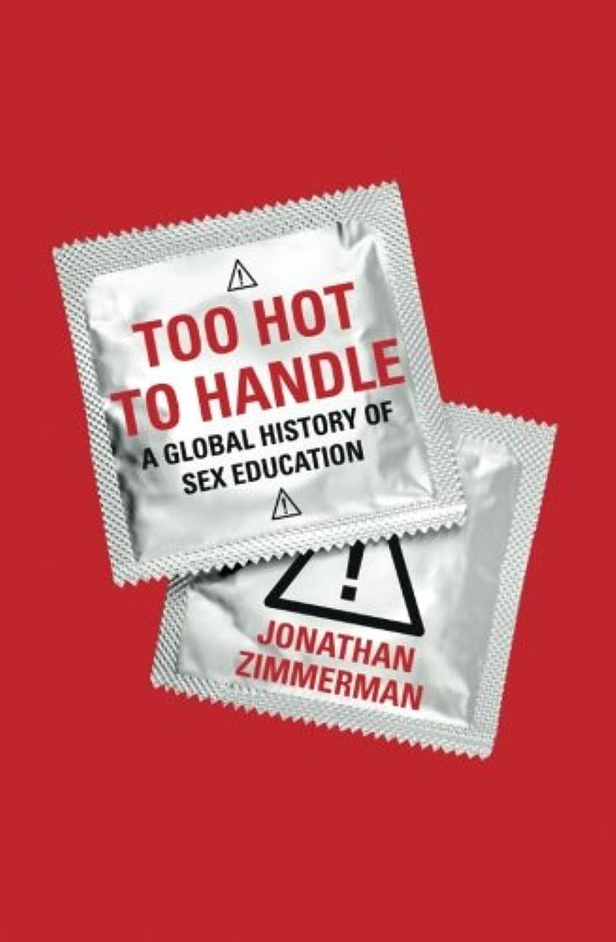 破壊する平和的商品Too Hot to Handle: A Global History of Sex Education