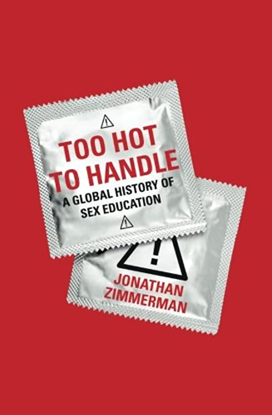 スキャンダラス十分まろやかなToo Hot to Handle: A Global History of Sex Education