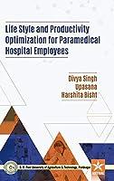 Life Style and Productivity Optimization for Paramedical Hospital Employees