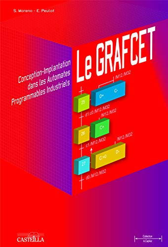 Le grafcet : conception, implantation dans les automates programmables (A. Capliez)