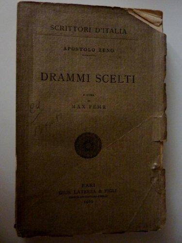 SCRITTORI D' ITALIA - APOSTOLO ZENO DRAMMI SCELTI A Cura di Max Fehr