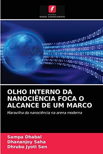 OLHO INTERNO DA NANOCIÊNCIA FOCA O ALCANCE DE UM MARCO: Maravilha da...