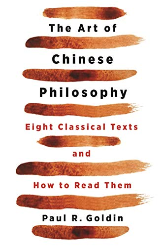 The Art of Chinese Philosophy: Eight Classical Texts and How to Read Them by [Paul Goldin]