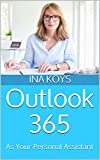 Outlook 365: As Your Personal Assistant (Short & Spicy) (English Edition)