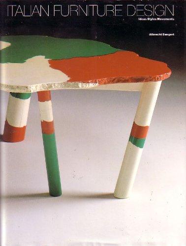 Italian Furniture Design: Ideas Styles Movements