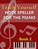 Teach Yourself Note Speller for the Piano: Book 2 for Beginners.  Fun Games.  Answer sheets provided.  A free online lesson included.  78 pages.