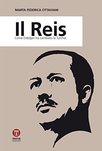Il Reis. Come Erdoğan ha cambiato la Turchia.
