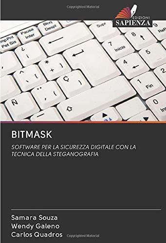 BITMASK: SOFTWARE PER LA SICUREZZA DIGITALE CON LA TECNICA DELLA STEGANOGRAFIA