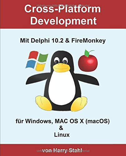 Cross-Platform Development mit Delphi 10.2 & FireMonkey für Windows, MAC OS X (macOS) & Linux
