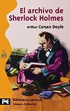 El archivo de Sherlock Holmes (El Libro De Bolsillo - Bibliotecas Temáticas - Biblioteca Juvenil) (Spanish Edition)