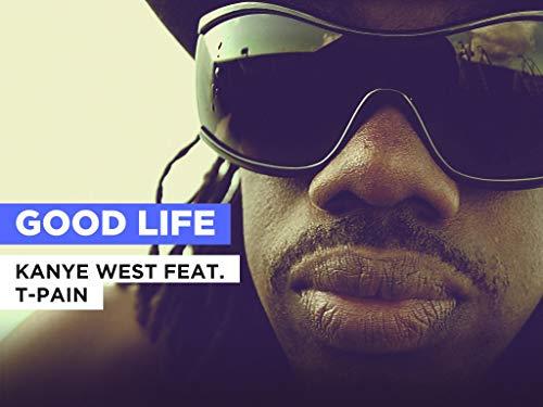 Good Life al estilo de Kanye West feat. T-Pain