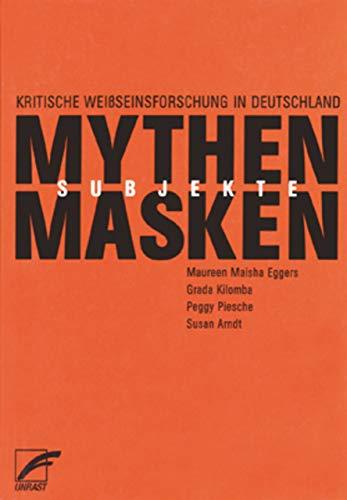 Mythen, Masken und Subjekte: Kritische Weißseinsforschung in Deutschland