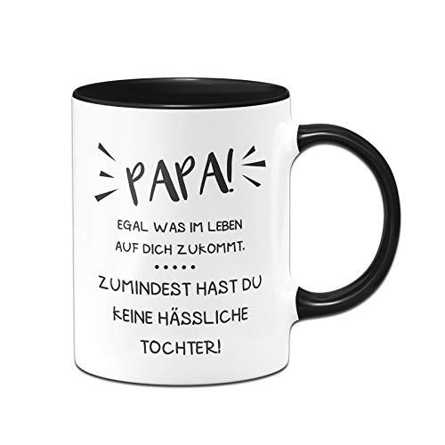 Tasse mit Spruch für Papa - wenigstens hast du Keine hässliche Tochter, Vatertag (Schwarz, Tochter)