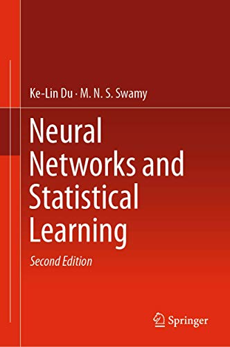 Compare Textbook Prices for Neural Networks and Statistical Learning 2nd ed. 2019 Edition ISBN 9781447174516 by Du, Ke-Lin,Swamy, M. N. S.