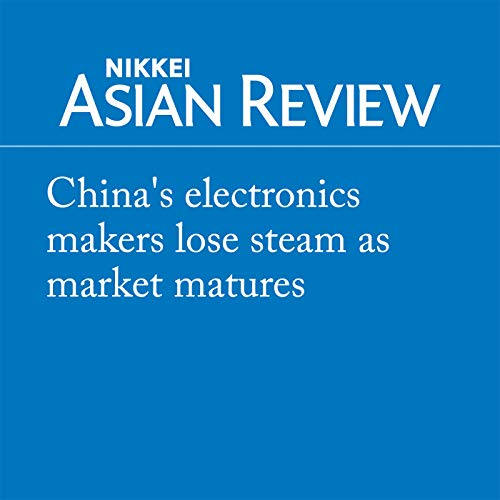 『China's electronics makers lose steam as market matures』のカバーアート