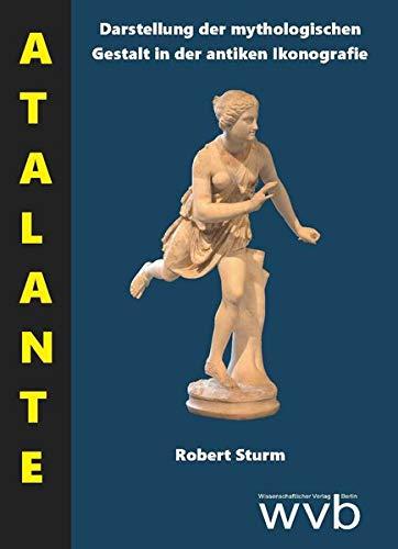 ATALANTE: Darstellung der mythologischen Gestalt in der antiken Ikonografie