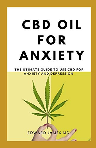 CBD OIL FOR ANXIETY: A GUIDE TO USING...