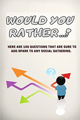 Would You Rather?: Fascinating Game with Hard Questions For Teenagers and the Whole Family! (English Edition)
