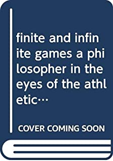 Finite and infinite games: a philosopher in the eyes of the athletics world.(Chinese Edition)