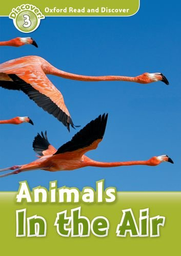 Oxford Read and Discover: Level 3: Animals in the Airの詳細を見る