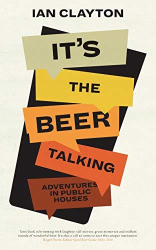 It's The Beer Talking: Adventures in Public Houses