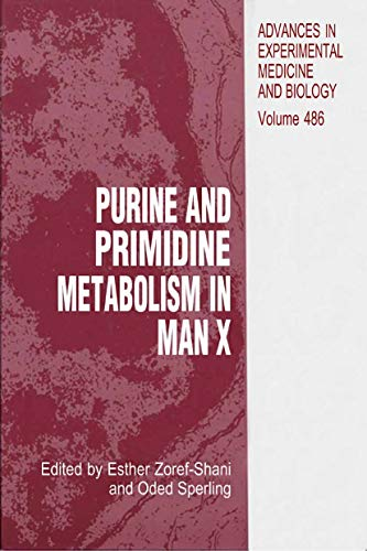 Purine and Pyrimidine Metabolism in Man X (Advances in Experimental Medicine and Biology Book 486)