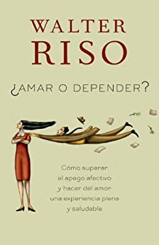 Amar o depender (Spanish Edition) by [Walter Riso]