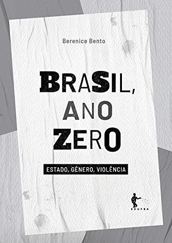 Brasil, ano zero: estado, gênero, violência