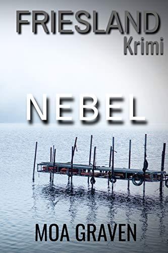 Nebel: Frieslandkrimi (Joachim Stein in Friesland 3)