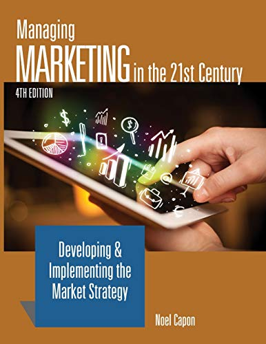 Compare Textbook Prices for Managing Marketing in the 21st Century- fourth Edition ISBN 9780986402302 by Capon, Noel