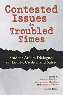 Contested Issues in Troubled Times: Student Affairs Dialogues on Equity, Civility, and Safety