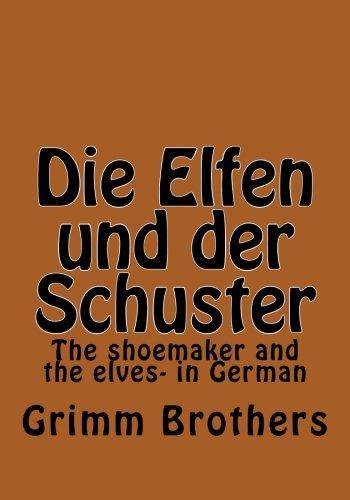 Die Elfen und der Schuster: The shoemaker and the elves- in German (German Edition)